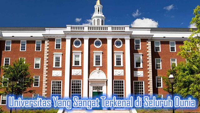 Universitas Yang Sangat Terkenal di Seluruh Dunia